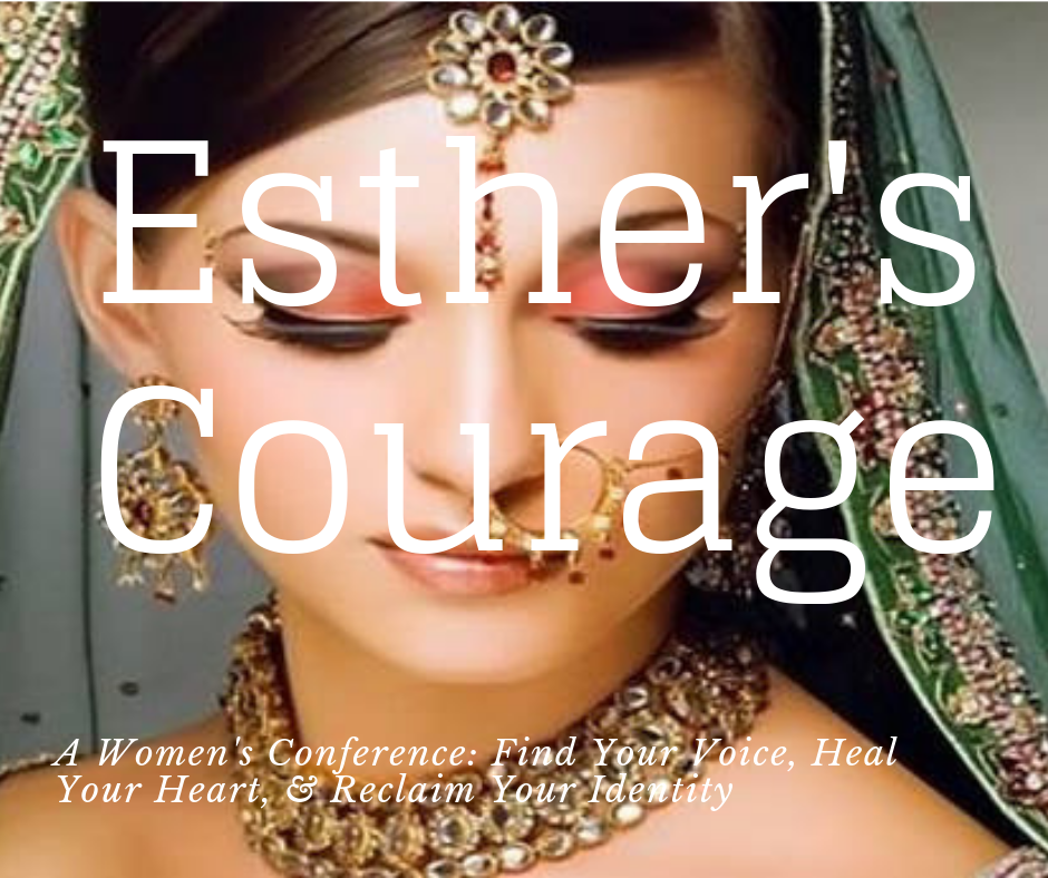 Esther's courage women's conference - Don't let your past keep you from your destiny.