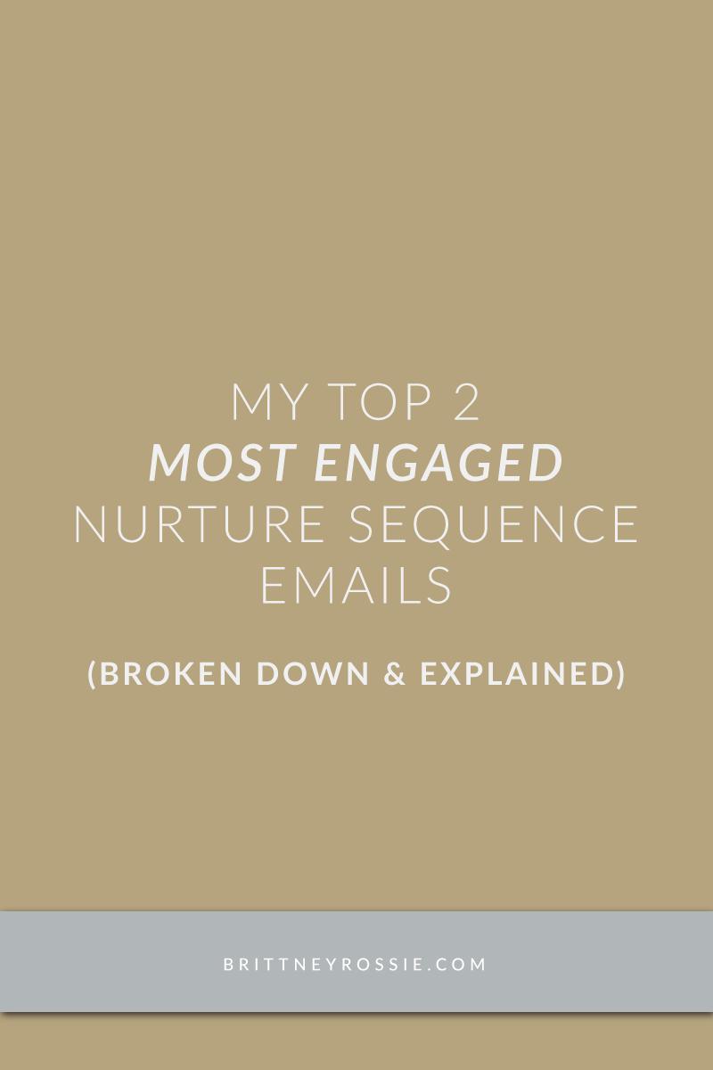 My Top 2 Most Engaged Nurture Sequence Emails - brittneyrossie.com