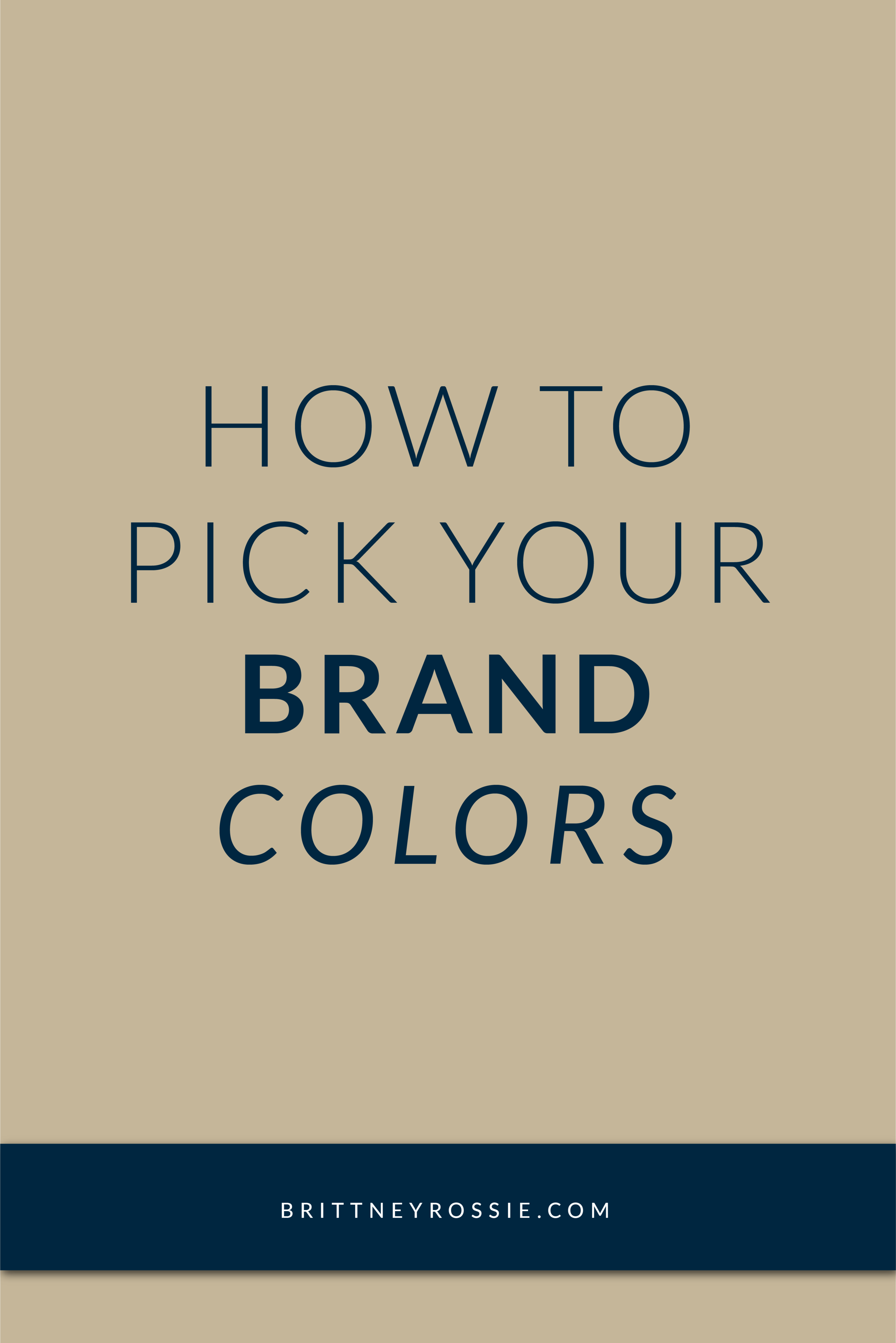 How-to-Pick-Your-Brand-Colors_BrittneyRossie.com