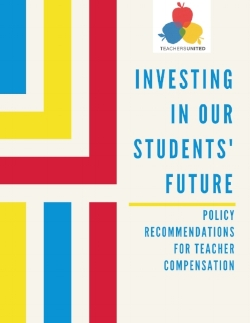 Read  2017 INVESTING IN OUR STUDENTS' FUTURE: POLICY RECOMMENDATIONS FOR TEACHER COMPENSATION
