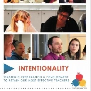 Read  2014 Intentionality Report: S  trategic Preparation & Development to Retain Our Most Effective Teachers .