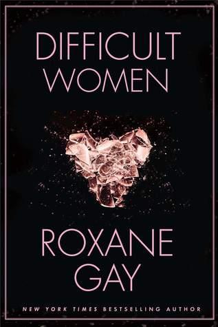 difficult-women-roxanne-gay-atoubaa.jpg