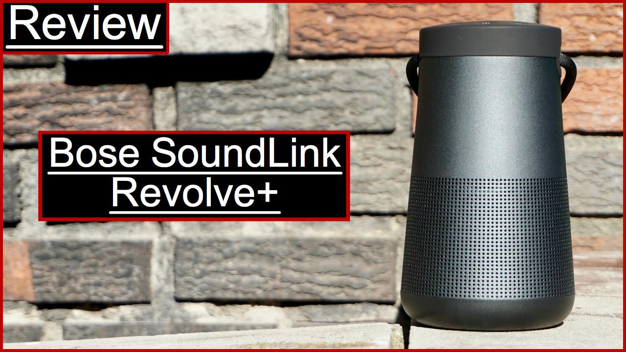Bose SoundLink Revolve+ Review
