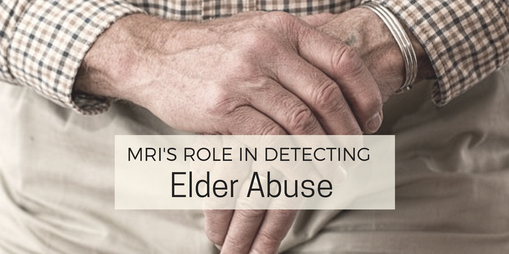 MRI's Role In Detecting Elder Abuse