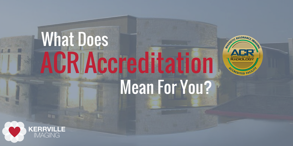 What  Does ACR Accreditation Means For You?