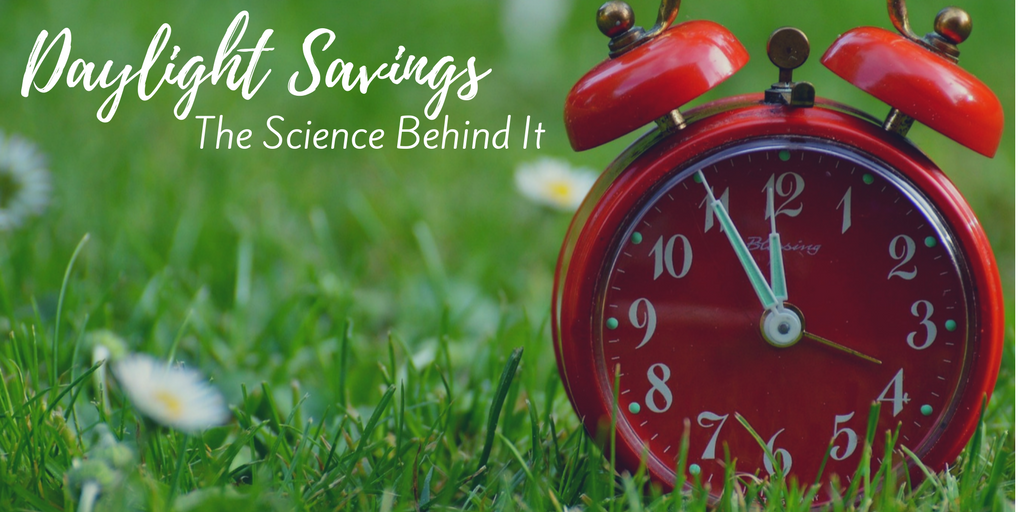 Daylight Saving: The Science Behind It