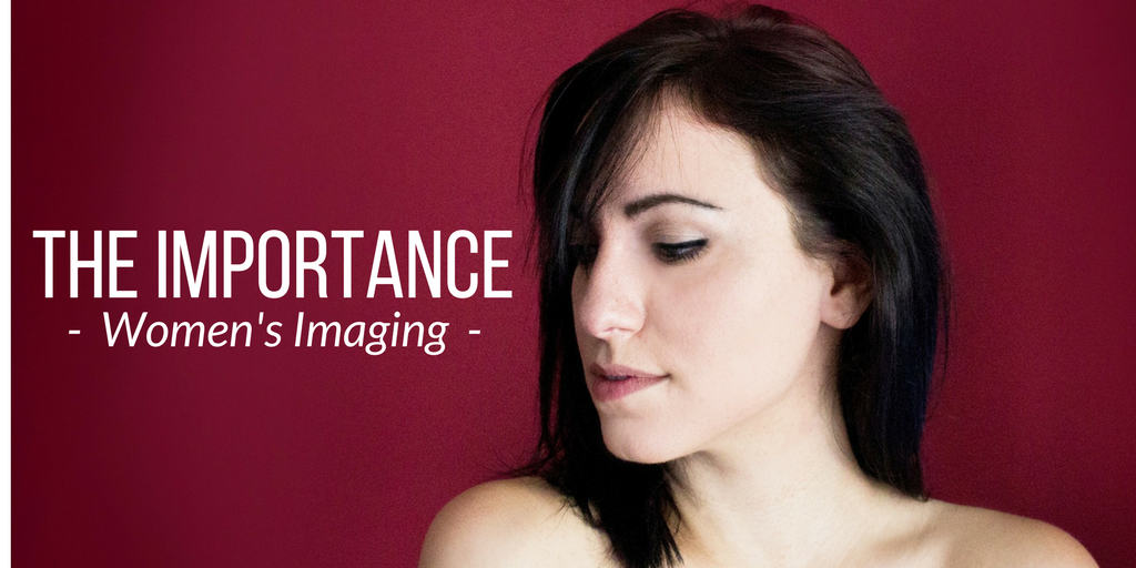 The Importance of Women's Imaging