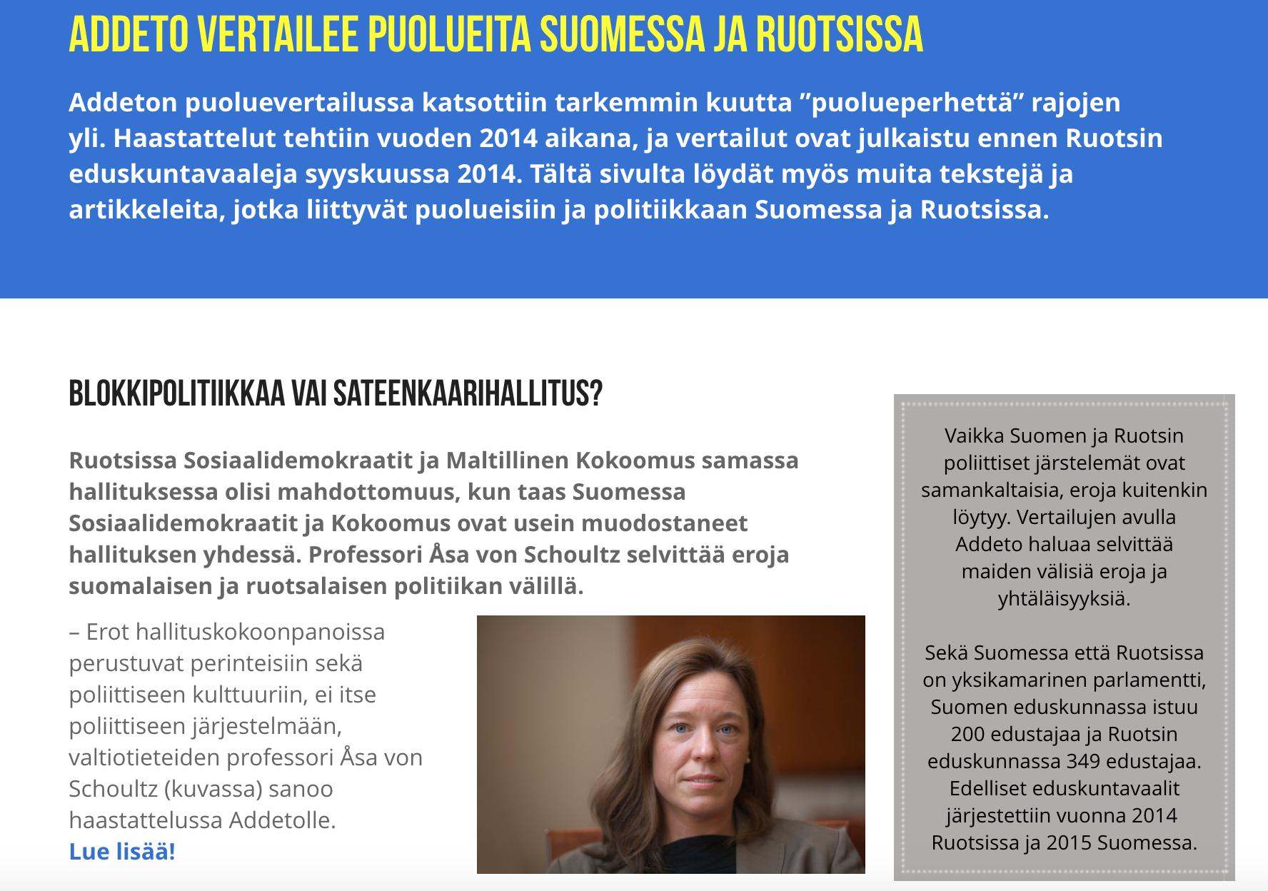 - Vuonna 2014 tein puoluevertailuja Suomen ja Ruotsin välillä Addetolle.