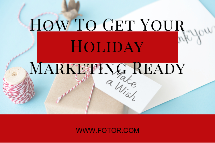 How to Get Your Holiday Marketing Ready, Fotor - It's beginning to look a lot like…Black Friday, Cyber Monday, and yes Christmas then the New Year!