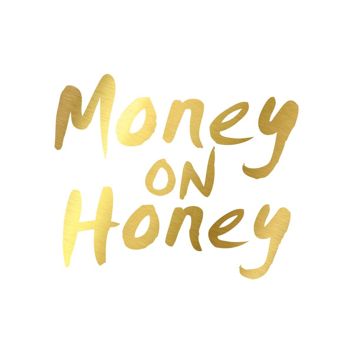 money on honey.jpg
