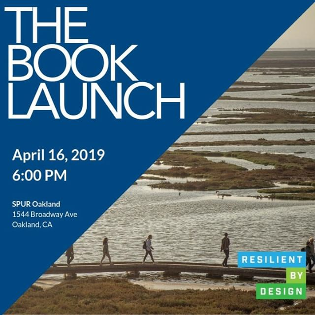 Its almost been one year since the final designs were unveiled. Join us at SPUR Oakland on April 16th to celebrate the launch of Resilient by Design | The Book Launch. - *|URL|*