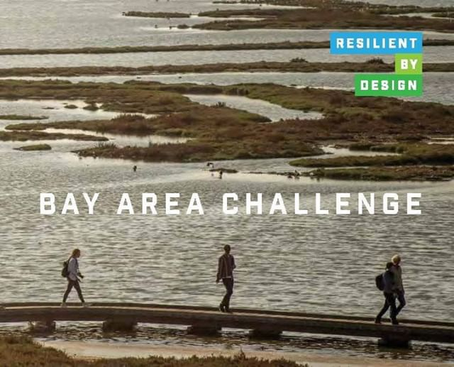 JUST RELEASED: Resilient by Design | The Book  For the first time, the visionary designs from the Bay Area Challenge have been compiled together into a single volume.  Available for download now!  Resilientbayarea.org/book
