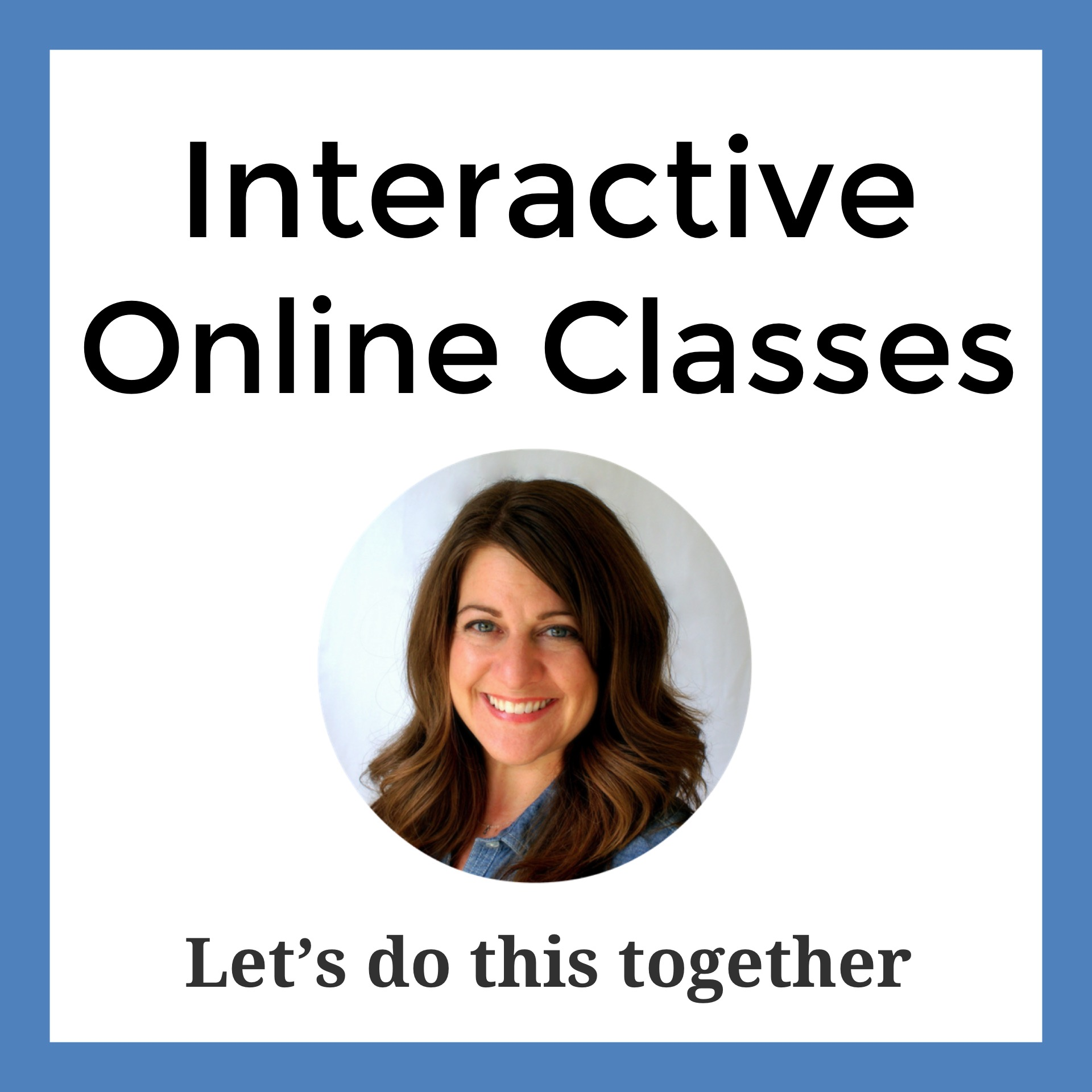 Interactive Online Classes Let's do this together