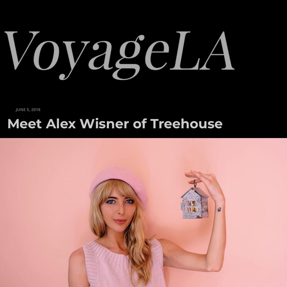 VoyageLA interviewsAlexof Treehouse: - read here