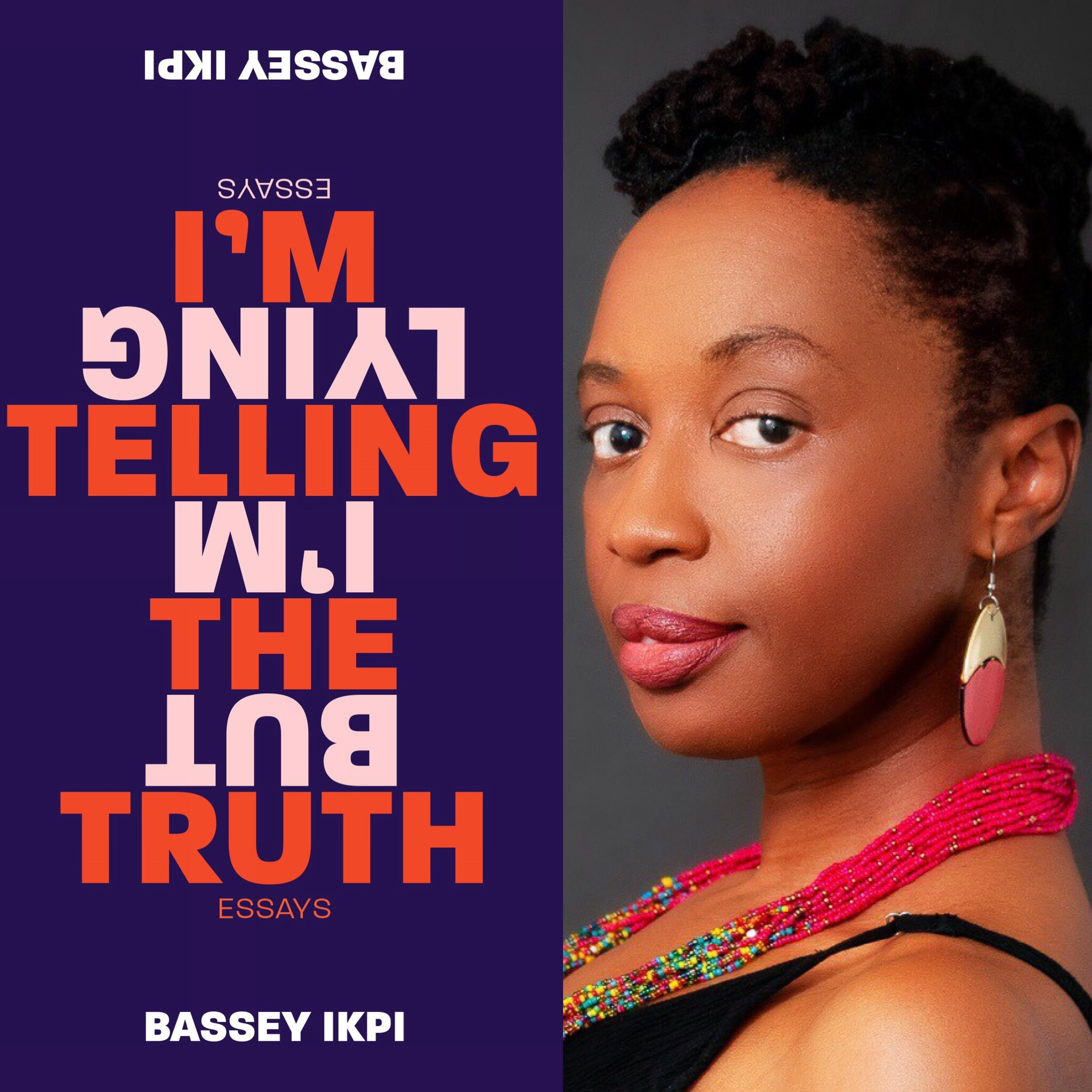 Bassey Ikpi - Author Photo Credit :Maxine L. Moore Book Cover Credit : Matthew McNerney/Polemic Design