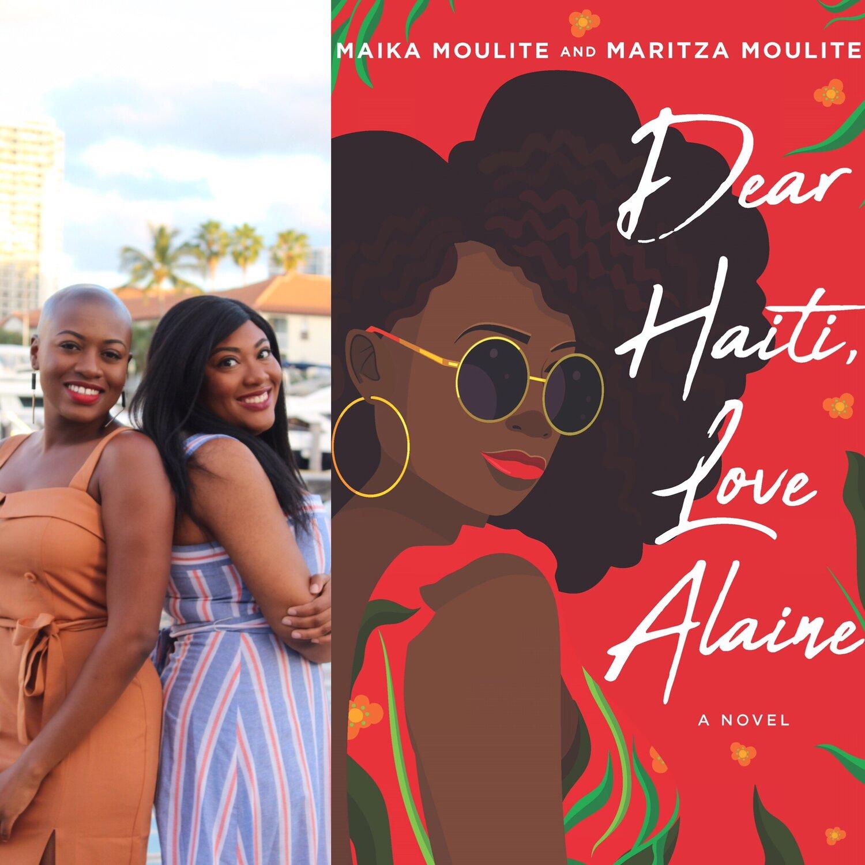 Maika & Maritza Moulite / Front cover of the debut novel, Dear Haiti, Love Alaine.
