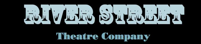 The River Street Theatre Company