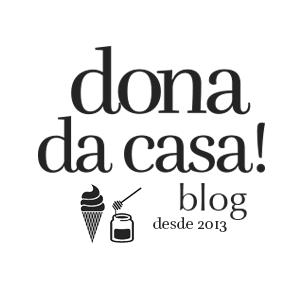 Dona da Casa! Blog