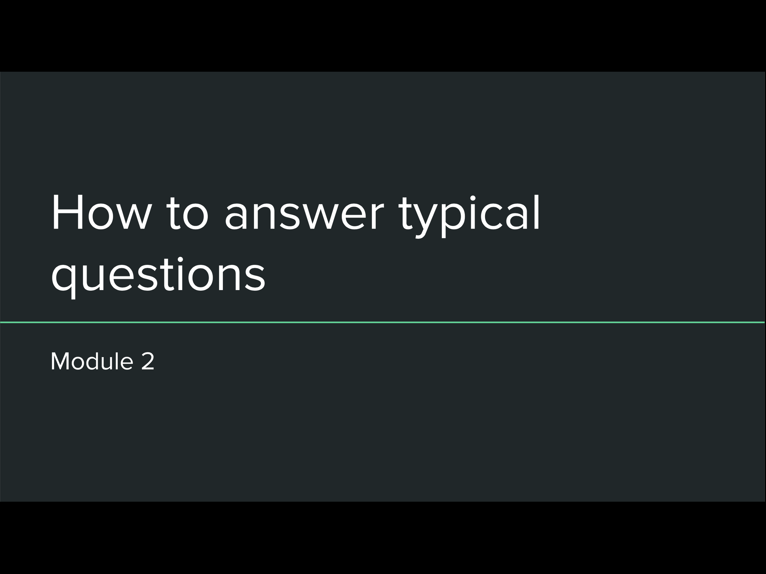 Module 2: How to answer typical questions