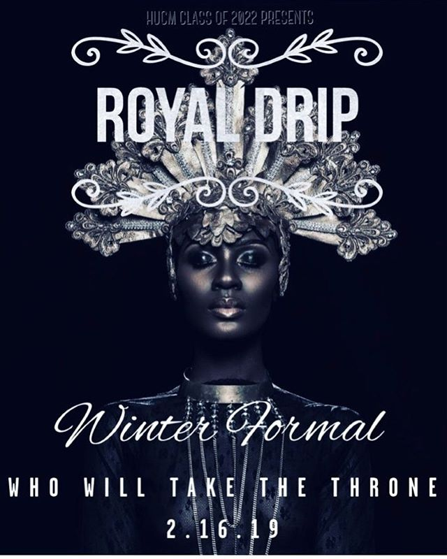 Hear ye! Hear ye! HUCM Class of 2022! The time has come for us to take our rightful place on the throne as the most Exquisite class to ever walk the halls of this institution. It is with great pleasure that we present you with The Royal Drip Winter Formal. Join us on February 16th, 2019 for a night of feasting, dancing and performances. Think of this as your medical school prom and come out in your best attire. I can't wait to see who will be crowned the King and Queen of Drip 👑💧 Ticket sale release coming soon....