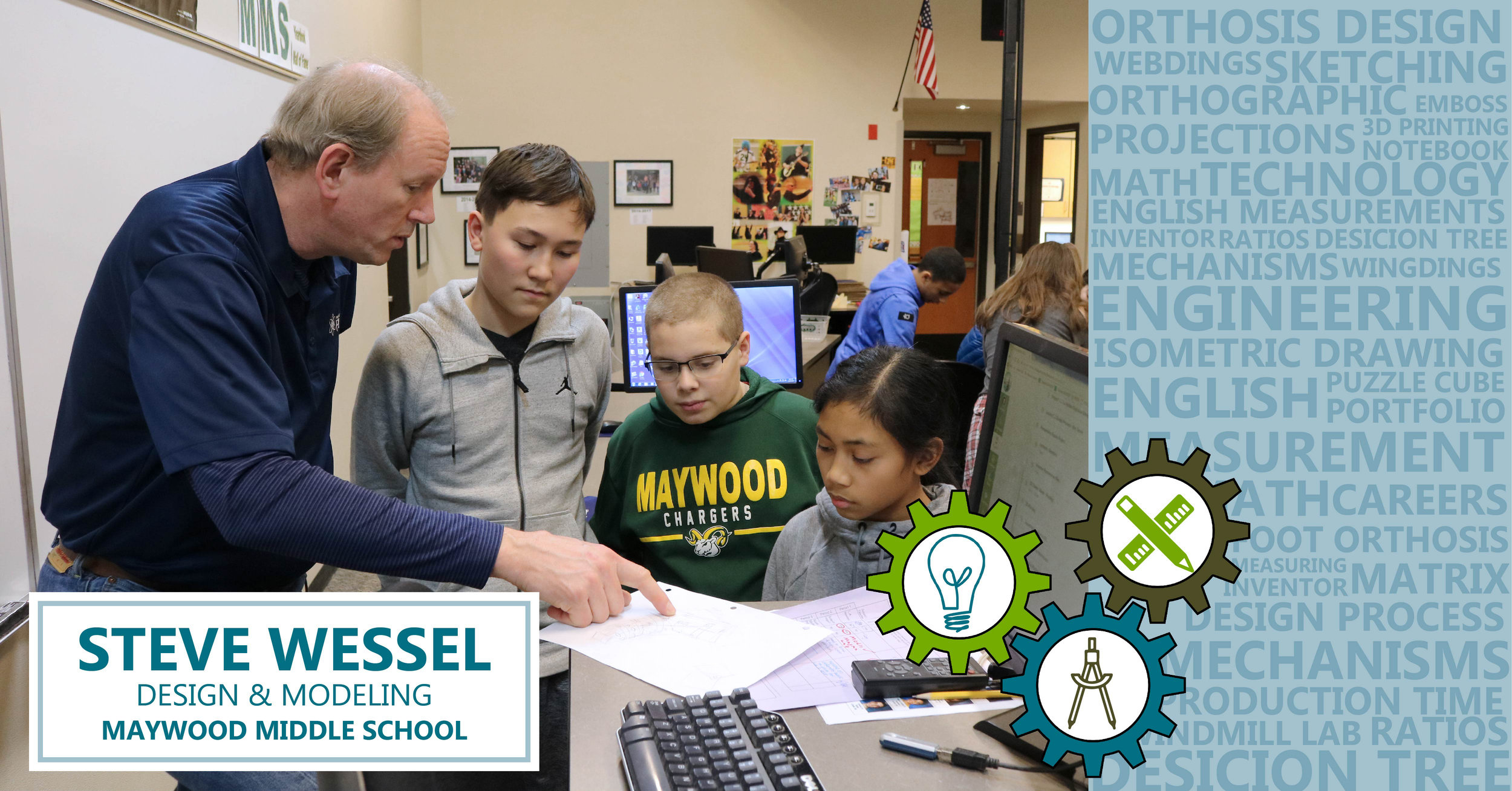 Meet Mr. Wessel, who teaches Design and Modeling at Maywood Middle School, as well as Automation and Robotics, and Yearbook. Mr. Wessel's Design and Modeling class, offered to 7th and 8th grade students, is part of Project Lead the Way (PLTW) – a nonprofit organization that provides a transformative learning experience for K-12 students and teachers across the United States.  The course aims to address the interest and energy of middle school students while incorporating national standards in mathematics, science, and technology. Through various, hands-on classroom projects students learn how to use engineering to solve everyday problems, emphasizing a team approach that promotes communication and collaboration. Students begin by learning what engineering is before exploring additional topics, including the design process, accurate measurement, sketching and dimensioning techniques, and designing for production.  For more information on PLTW please visit their website here:  https://www.pltw.org/