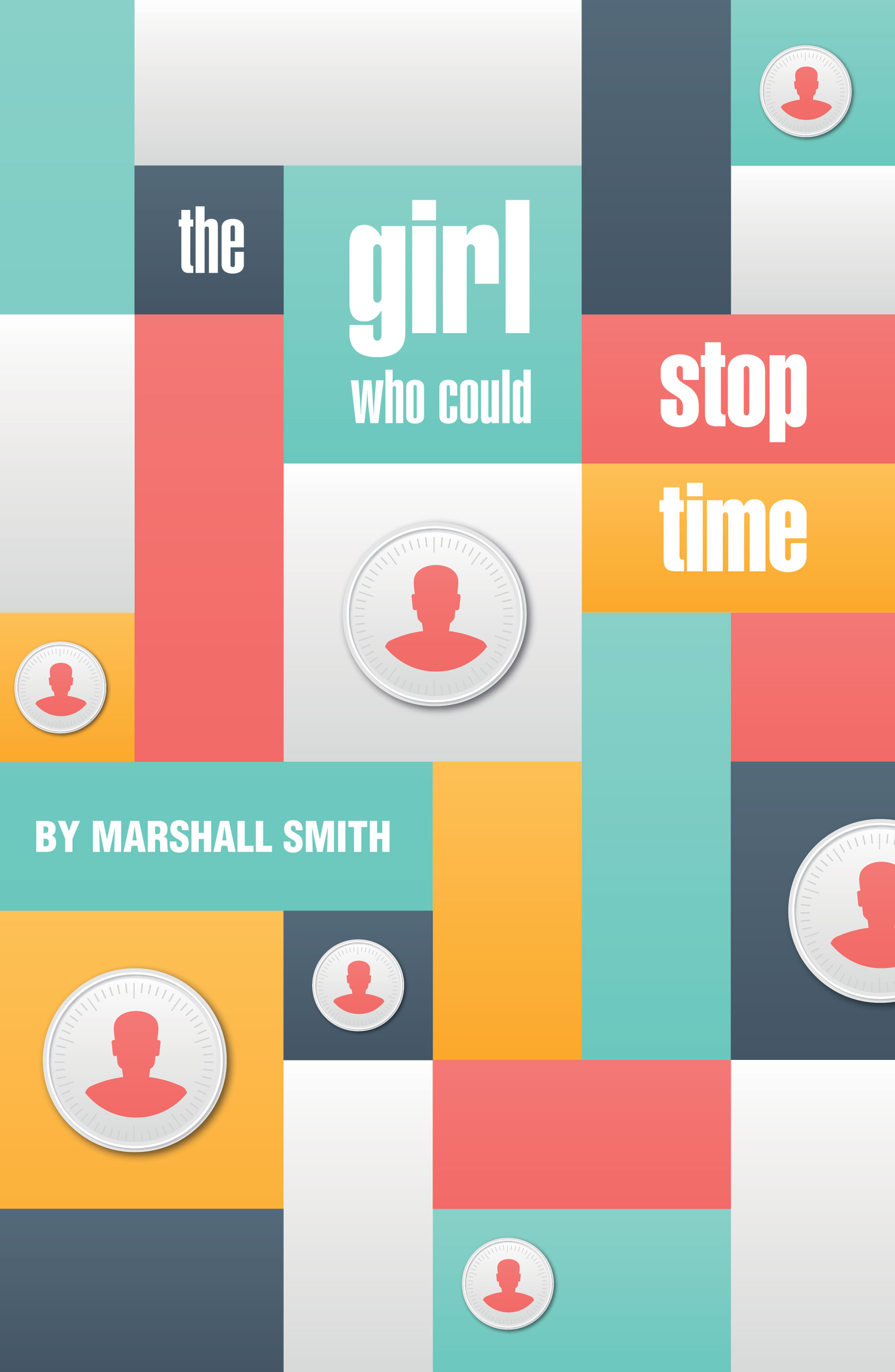The Girl Who Could Stop Time - By Marshall Smith
