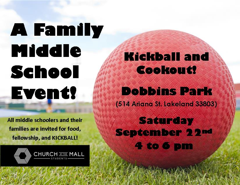 We will have FREE kickball and cookout event for all middle schoolers and their families on Saturday September 22 from 4 to 6pm at Dobbins Park.  It will be an awesome time for fun, free food, and KICKBALL! See you then!