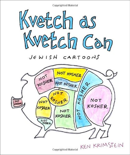 Kvetch as Kvetch Can: Jewish Cartoons (October 2010) - Hold on to your yarmulkes. Ken Krimstein has put together a matzo-ball-soup-through-your-nose funny collection of his unorthodox (sometimes Reform) Jewish-themed cartoons. This book will make you laugh, eat, and feel guilty all at once. It's like your Jewish mother that way.Speaking of which, would it kill you to call her?