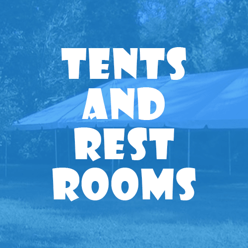 Tents and Restrooms