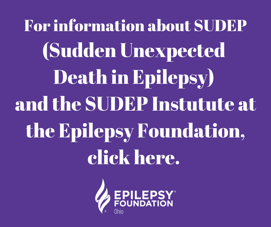 For information about SUDEP (Sudden Unexpected Death in Epilepsy) and the SUDEP Instutute at the Epilepsy Foundation, click here..png