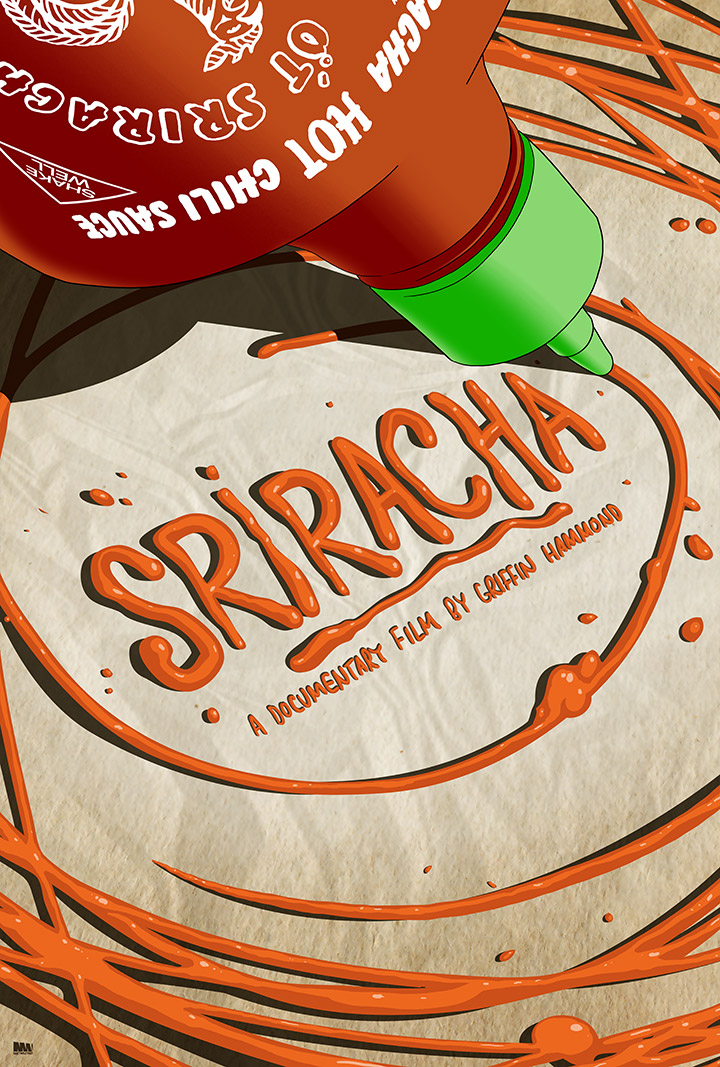 Sriracha Movie Poster. (Photo: Griffin Hammond.)