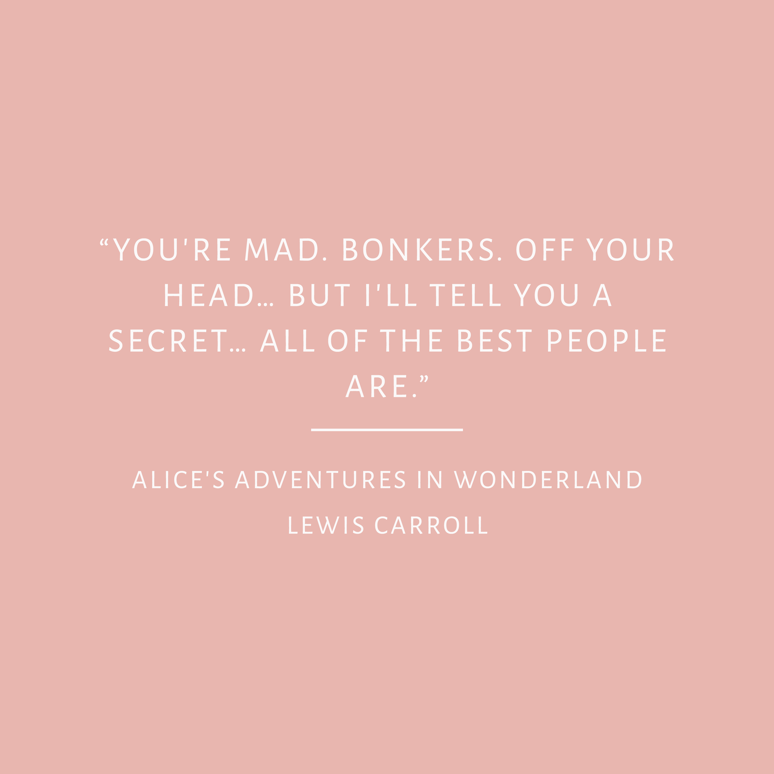 Alice in Wonderland Quote Bea & Bloom Creative Design Studio