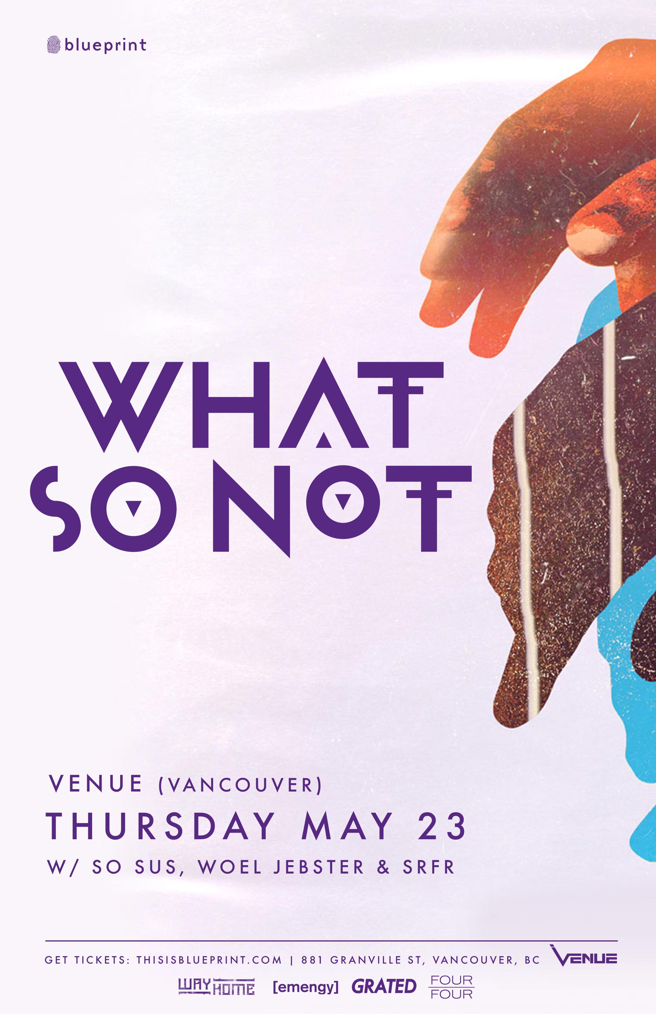 BP-What So not-Vancouver-11x17 w Openers.jpg