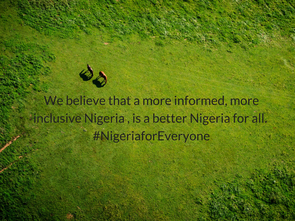 We believe that a more informed, more inclusive Nigeria , is a better Nigeria for all. #NigeriaforEveryone.png