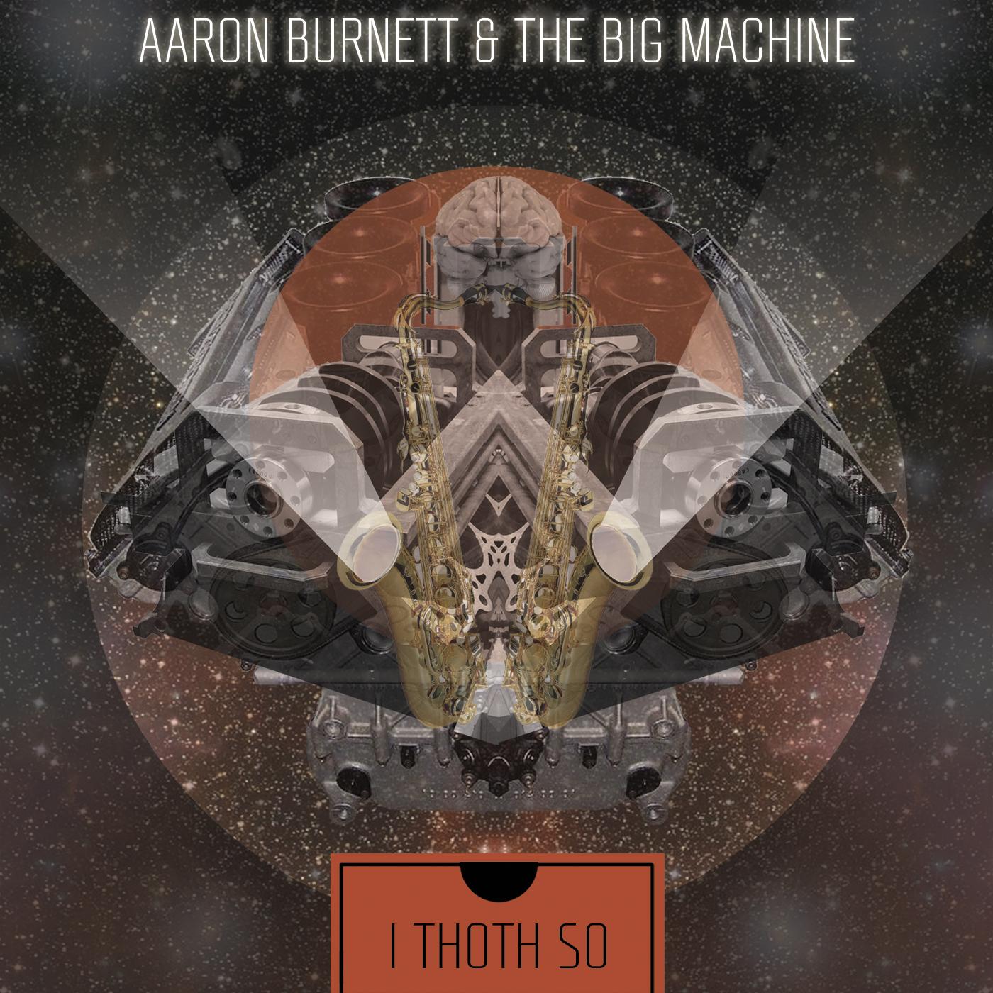 Aaron Burnett & The Big Machine Album Art