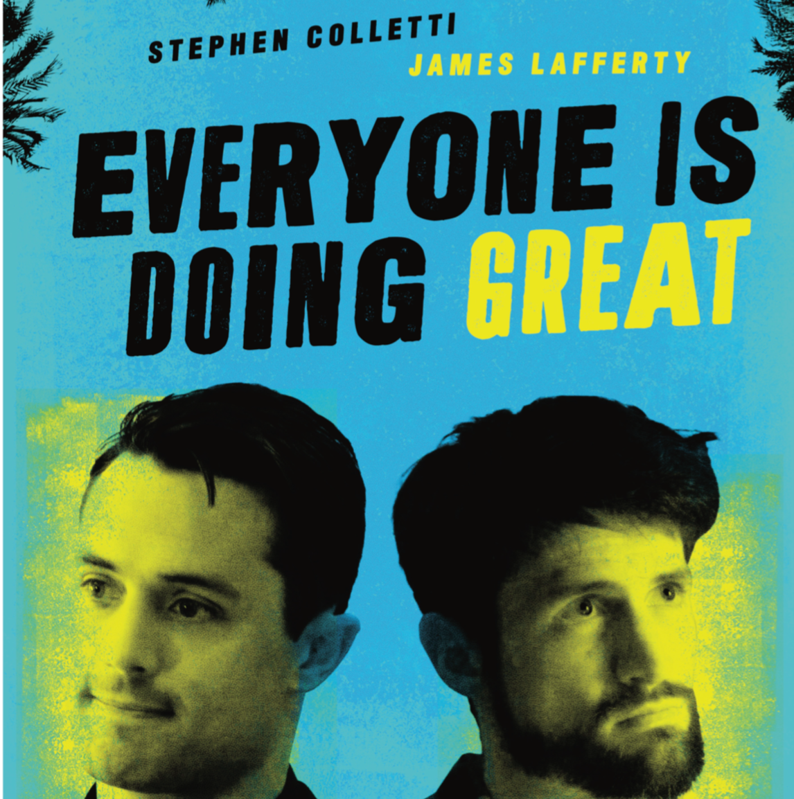 """""""Everyone is Doing Great"""" is a TV Show created by James Lafferty + Stephen Colletti."""