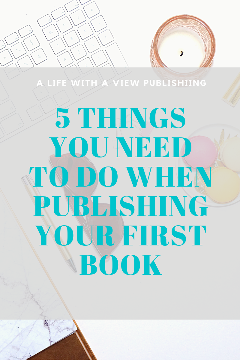 5 Things You Need When Publishing Your First Book.png