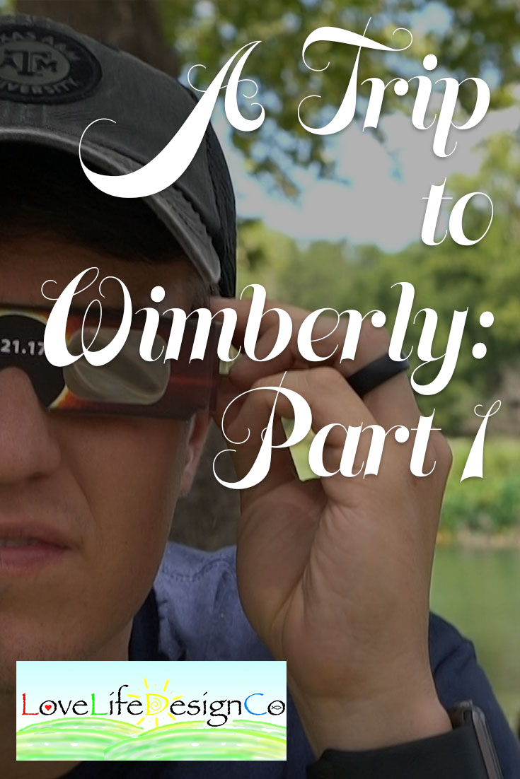 A Trip to Wimberly: Part 1