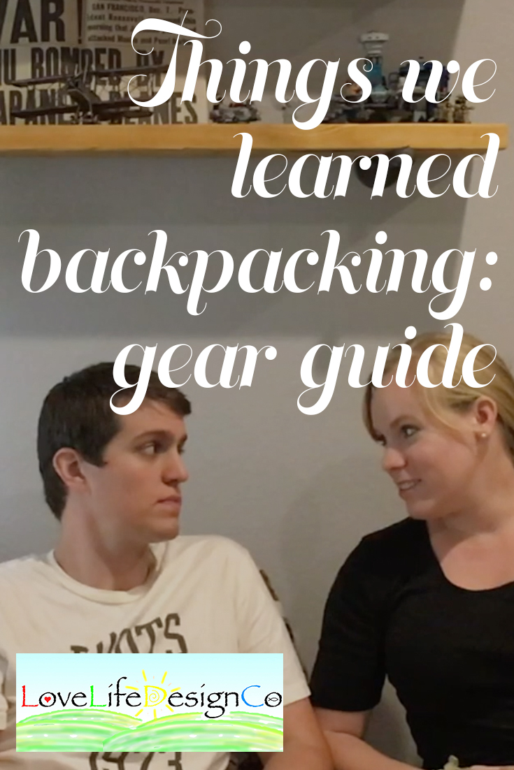 Things we learned backpacking gear guide