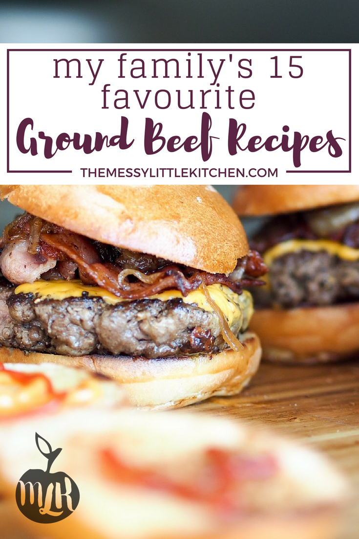 My Family's 15 Favourite Delicious & Easy Ground Beef Recipes.png