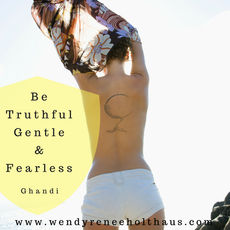 10-4-16 quote be truthful gentle and fearless.png