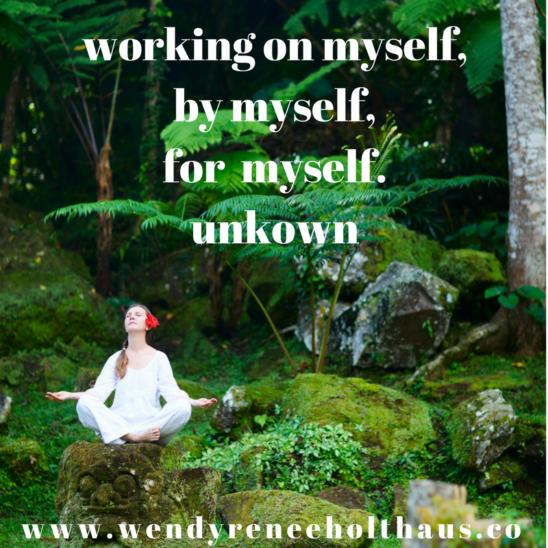10-20-16 quote working on myselfby myselffor myself. unkown (1).png