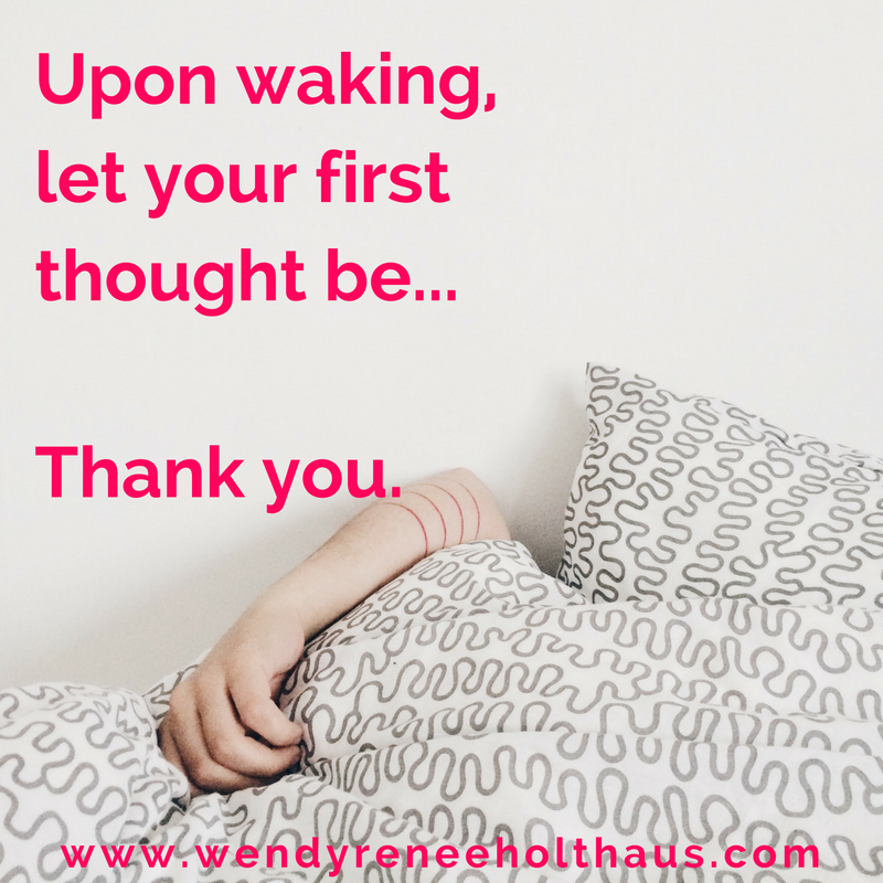 12_23_16 quote upon waking let your first thought be.png