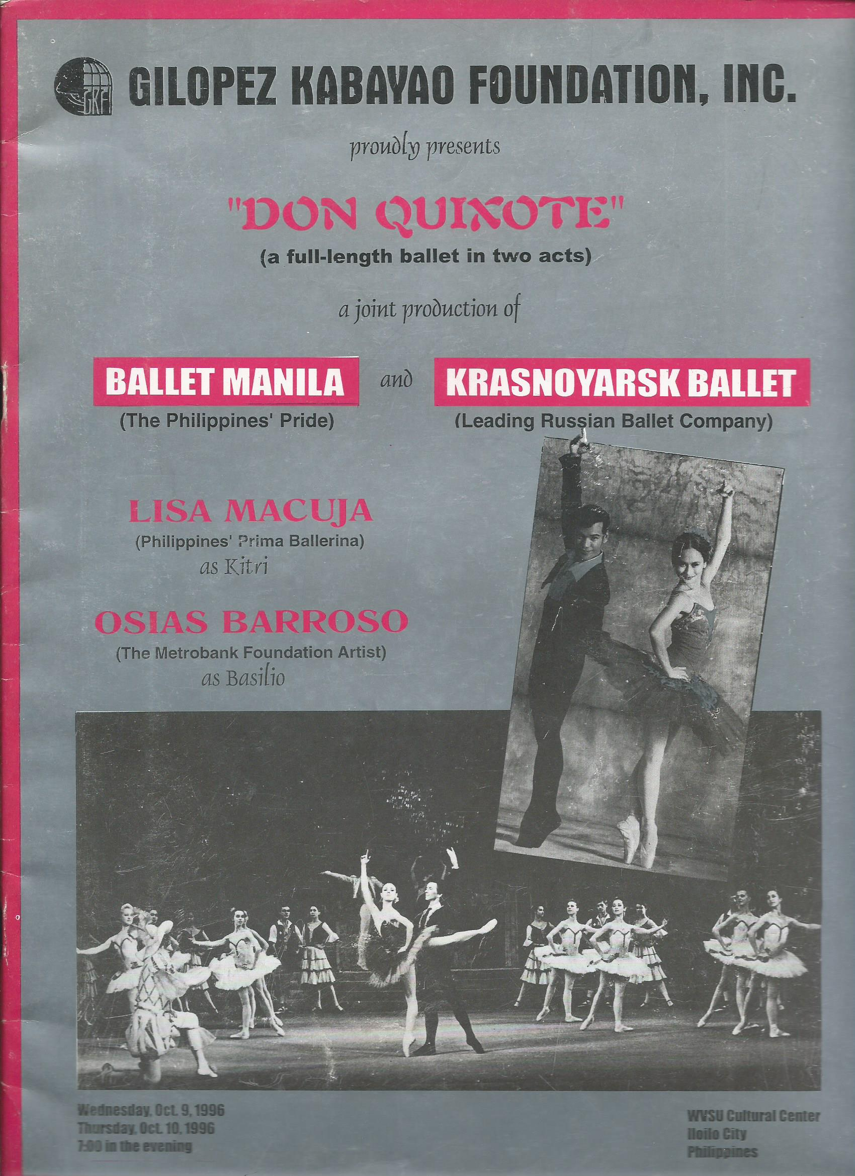 Ballet Manila performed    Don Quixote    for the first time in 1996 in collaboration with the Krasnoyarsk Ballet. Principal dancers Macuja-Elizalde and Barroso assumed the lead roles, as seen in this souvenir program for the Iloilo shows. Image courtesy of the Ballet Manila Archives