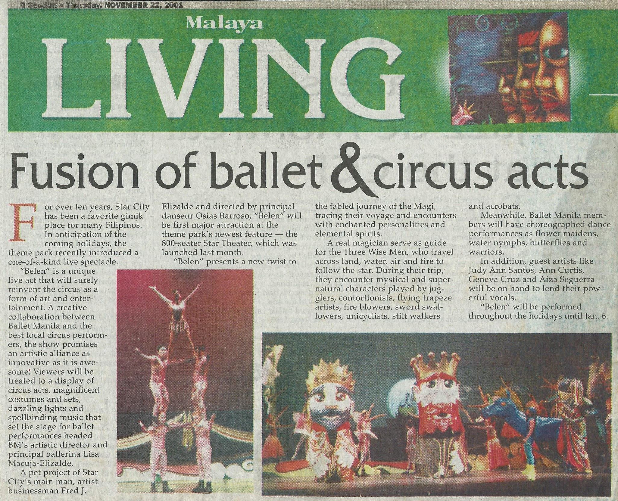 The  Circus D'Ballet  series was launched in 2001 with the show  Belen  which re-imagined the fabled journey of the Magi and was directed by Osias Barroso.