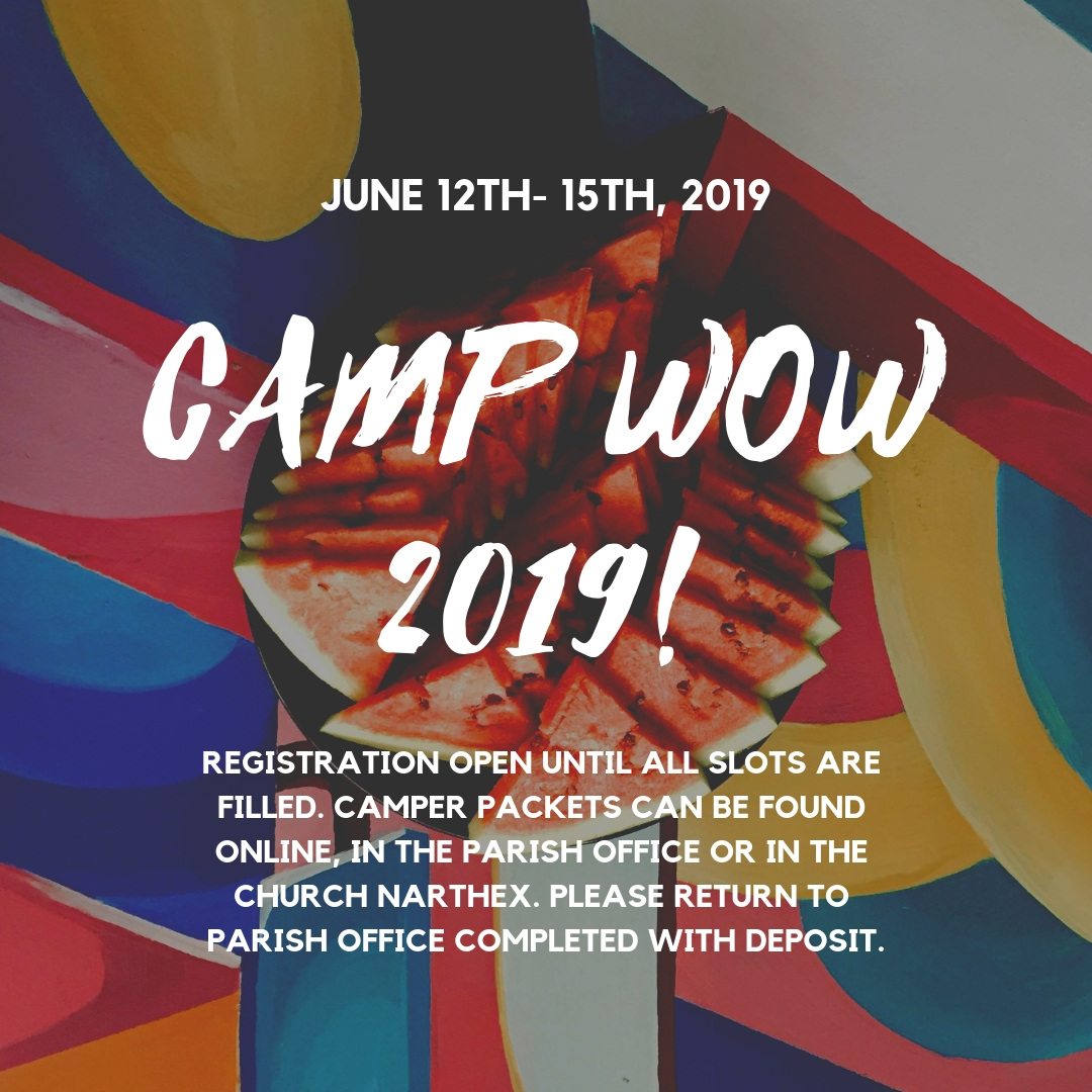 Camper permission and registration form: click here! - Please return to the parish office completed and with deposit. Your slot will not be held without!