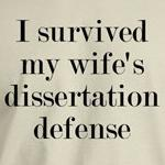 I survived my wife's dissertation funny t-shirt