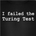 I failed the Turing Test funny computer science gifts