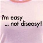 I'm easy not diseasy adult humor shirts