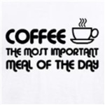 Coffe Most Important Meal of The Day Cute and Funny shirts